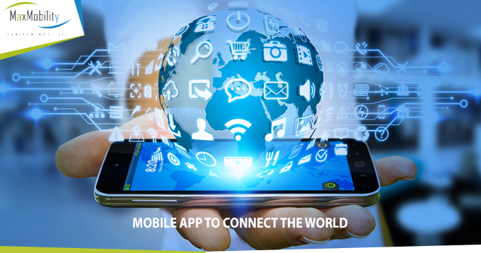 Mobile App- The better way to get connected to the world