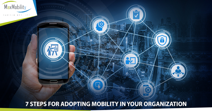 7 steps for adopting mobility in your organization