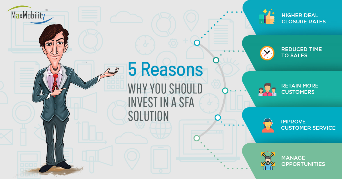 5 Reasons Why You Should Invest in an SFA Solution