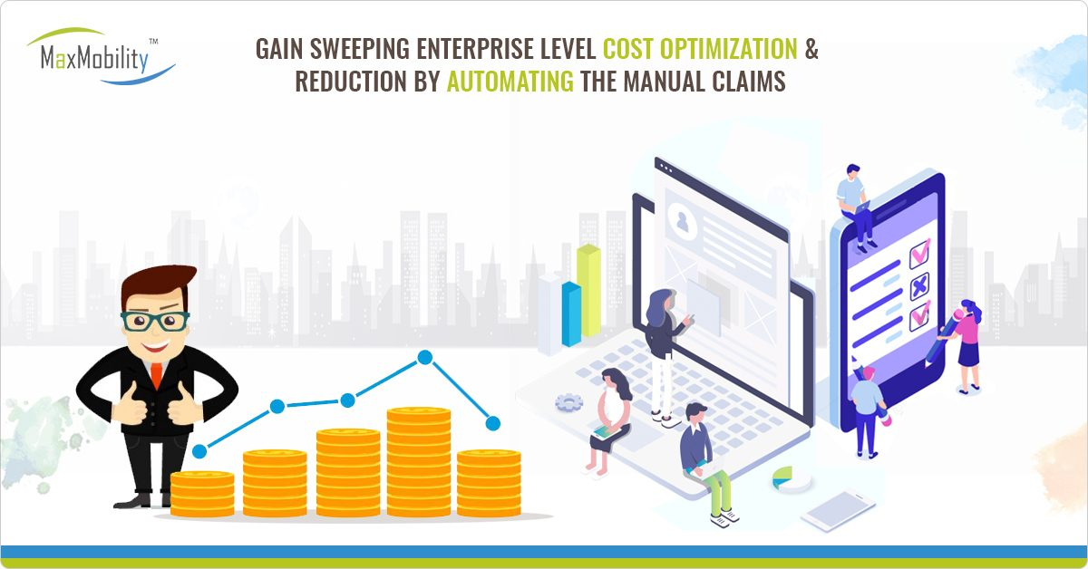 Gain Sweeping Enterprise-Level Cost Optimization and Reduction by Automating the Manual Claims Management System
