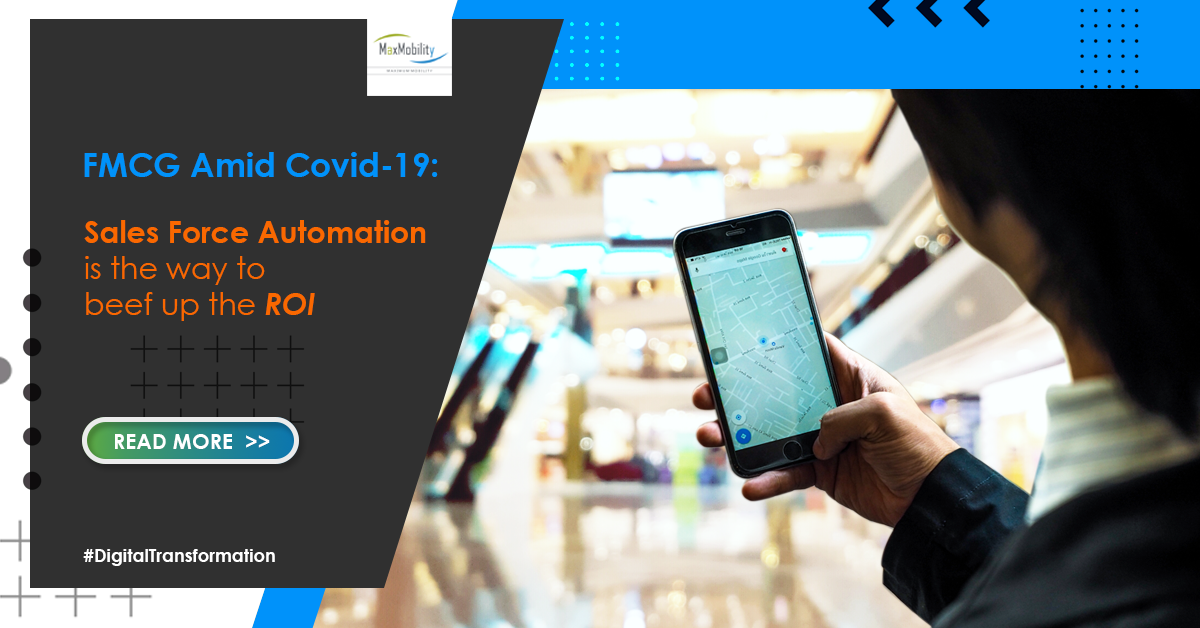 FMCG amid Covid-19: Sales Force Automation is the way to beef up the ROI