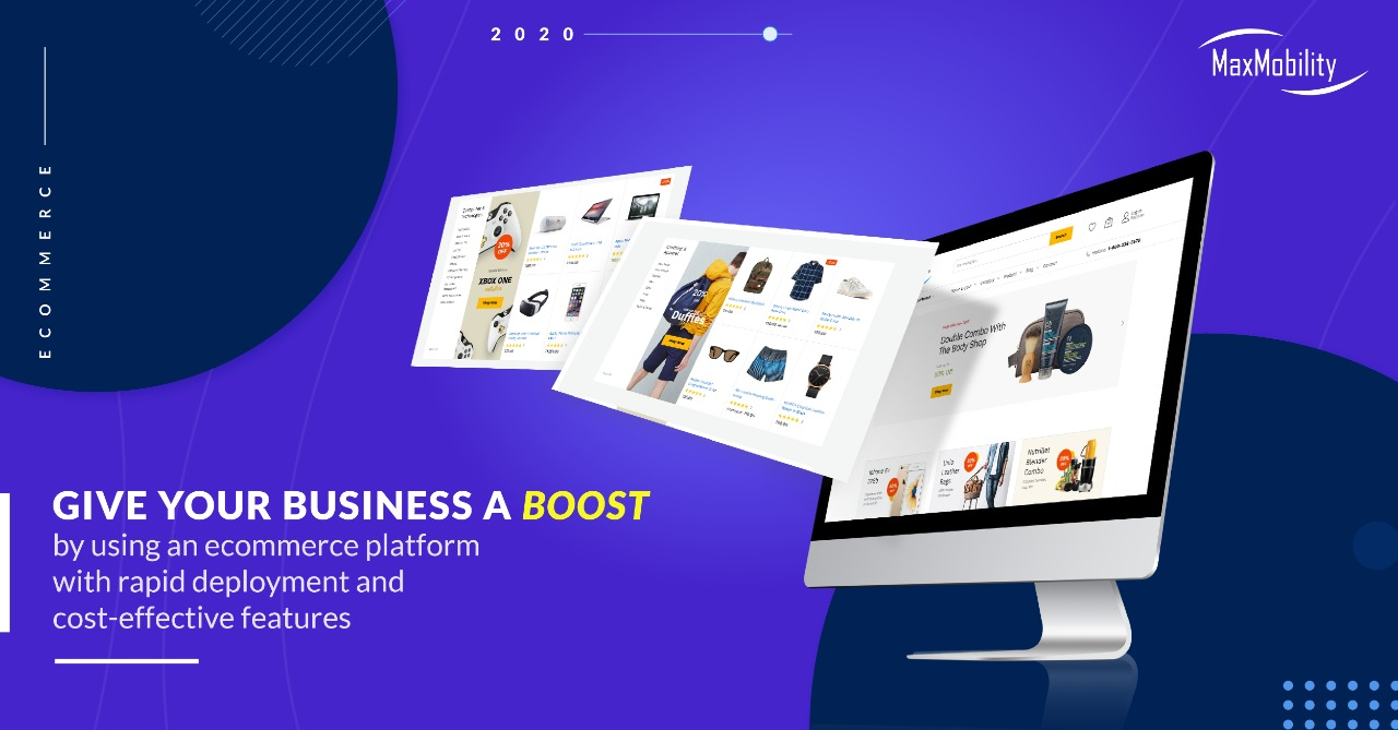 Give your business a boost by using an ecommerce platform with rapid deployment and cost-effective features
