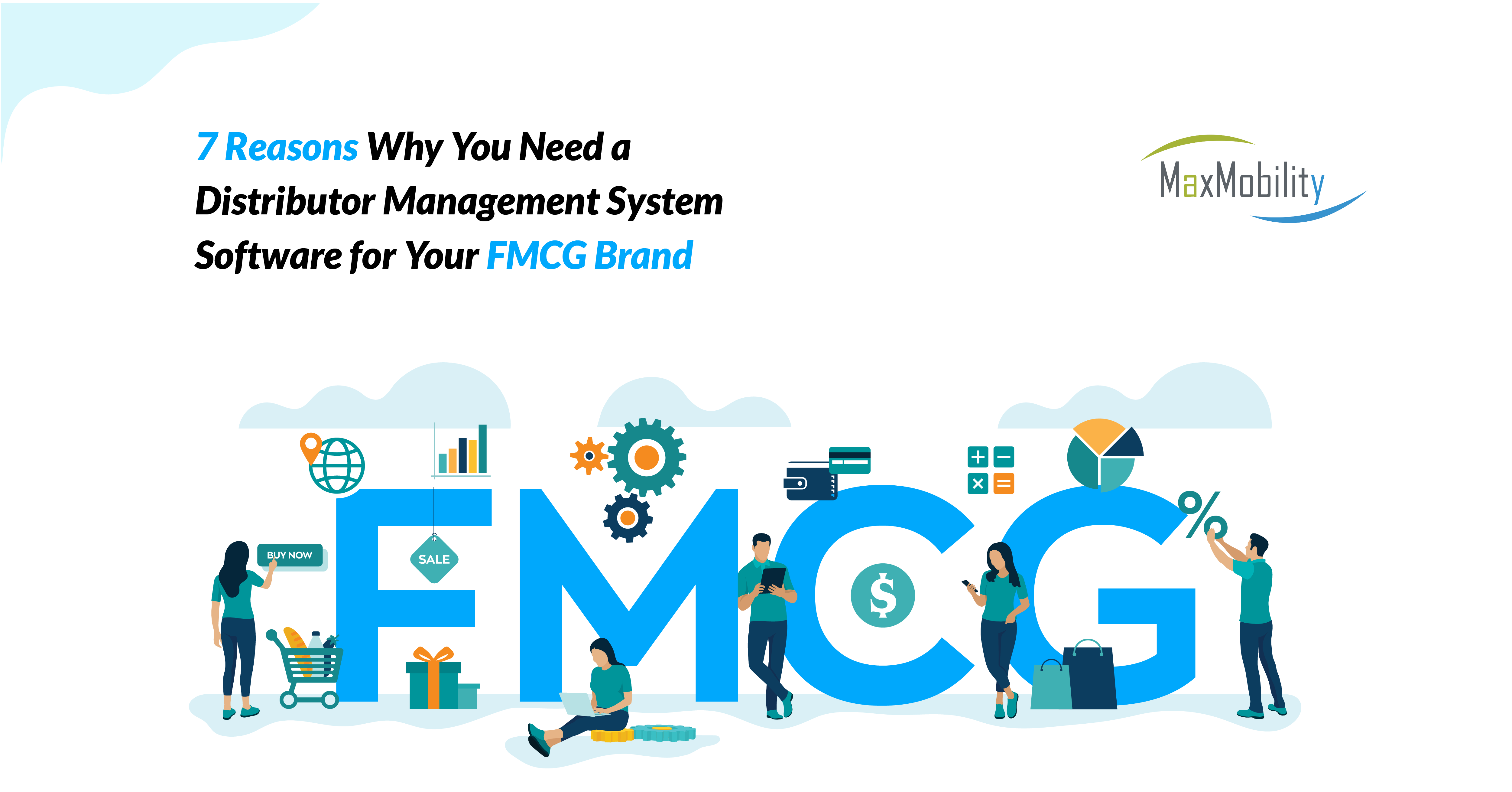 7 Reasons Why You Need a Distributor Management System Software for Your FMCG Brand