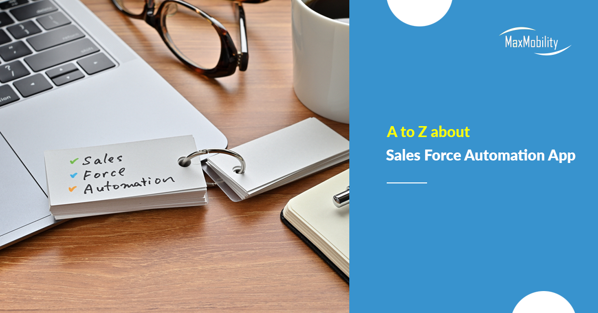 A to Z about Sales Force Automation App