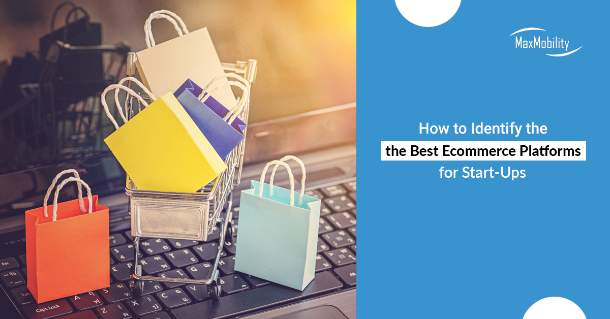 How to Identify the Best Ecommerce Platforms for Start-Ups